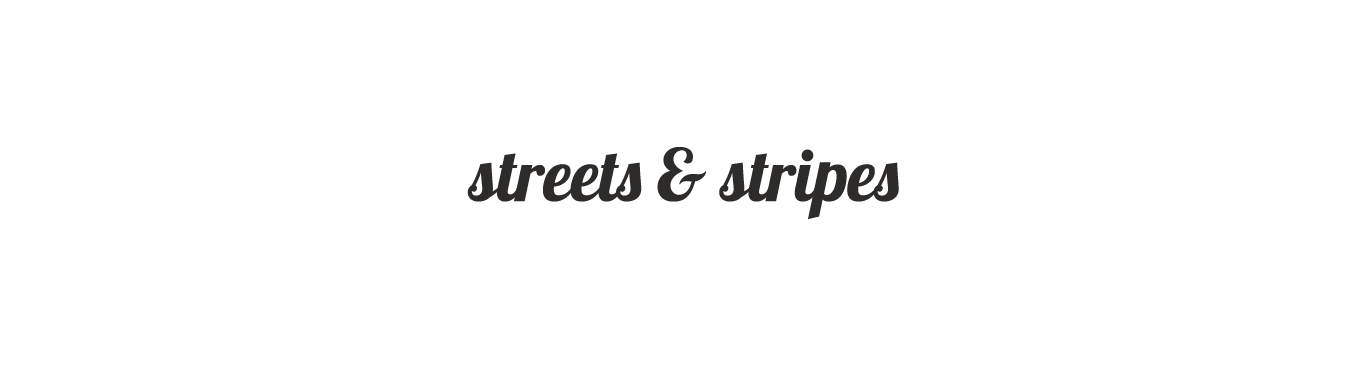Streets and Stripes